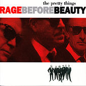 Rage Before Beauty by The Pretty Things