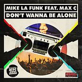 Don't Wanna Be Alone by Mike La Funk