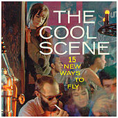 The Cool Scene: 15 New Ways to Fly by Various Artists