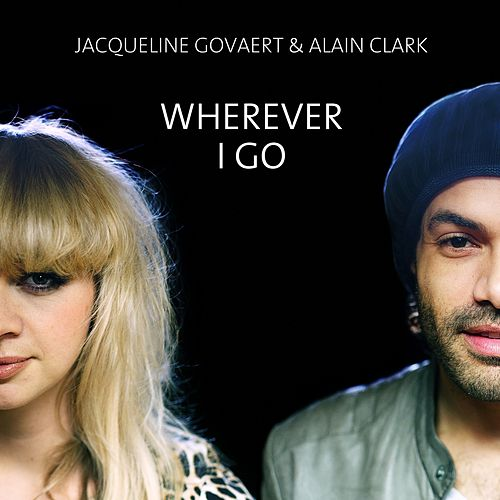 Wherever I Go by Jacqueline Govaert