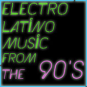Electrolatino Music from the 90's Including Miles, Saint Etien, Robin, DJ Fenix von Various Artists