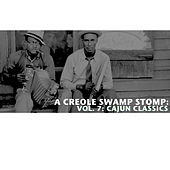 A Creole Swamp Stomp, Vol. 7: Cajun Classics van Various Artists