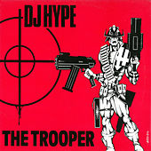 The Trooper by DJ Hype