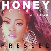 Pressed (feat. Tyga) - Single von Honey Cocaine