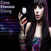 Deep House Dining von Various Artists