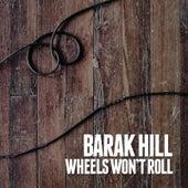 Wheels Won't Roll by Barak Hill