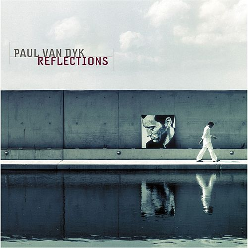 Reflections by Paul Van Dyk