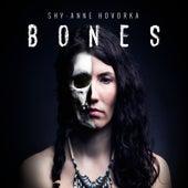 Bones by Shy-Anne Hovorka