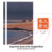 Songs from South of the Yangtse River de Chinese Symphonic Century