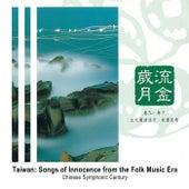 Taiwan: Songs of Innocence from the Folk Music Era de Chinese Symphonic Century