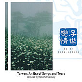 Taiwan: an Era of Songs and Tears de Chinese Symphonic Century