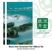 Music from Taiwanese Film 1960s & 70s de Chinese Symphonic Century