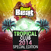 Tropical Club 2014 Special Edition von Various Artists