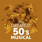 The Greatest 50s Musicals by Various Artists