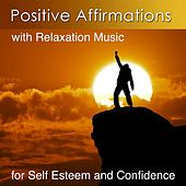 Improve Self Esteem and Confidence with Positive Affirmations by Harry Henshaw