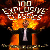 100 Explosive Classics: The Most Powerful Classical Works of All Time de Various Artists
