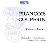 Couperin: Concerts royaux by Claudio Rufa