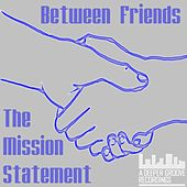 The Mission Statement - Single von Between Friends
