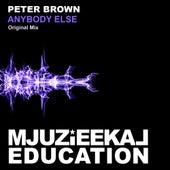 Anybody Else von Peter Brown