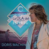 La Ola Del Espiritu de Doris Machin