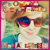 Oh My! (Oh Me Oh Me Oh My) de Anna Laube
