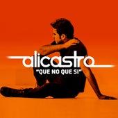 Que No Que Si by Alicastro