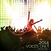 Voices Only 2014, Vol. 1 (A Cappella) by Various Artists