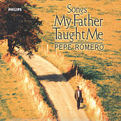 Songs My Father Taught Me de Pepe Romero