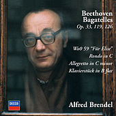 Beethoven: Bagatelles Opp.33, 119 & 126; Für Elise; Rondo in C; Allegretto in C minor; Klavierstück in B flat by Alfred Brendel