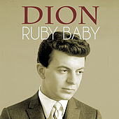 Ruby Baby by Dion