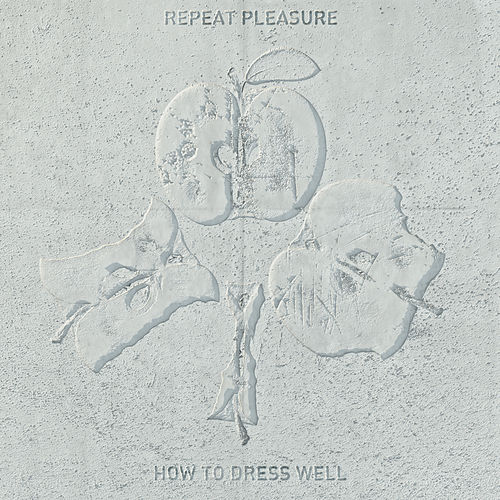 Repeat Pleasure by How To Dress Well