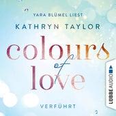 Colours of Love, Teil 4: Verführt von Kathryn Taylor