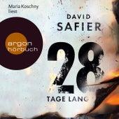 28 Tage lang (Gekürzte Fassung) by David Safier