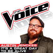 It's A Great Day To Be Alive by Austin Jenckes