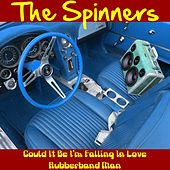 Could It Be I'm Falling in Love von The Spinners