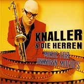 Music for Unknown Movies van Knaller