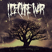 We Are Violent People By Nature by I Declare War