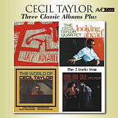 Three Classic Albums Plus (Jazz Advance / Looking Ahead / The World of Cecil Taylor) [Remastered] von Cecil Taylor