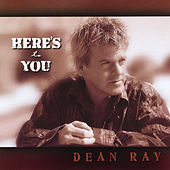 Here's to You de Dean Ray