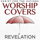 Worship Covers: Revelation by Christ For The Nations Music