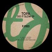 Do It Slow - Single de Topa