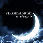 Classical Music to Sleep To von Various Artists