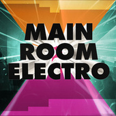 Mainroom Electro de Various Artists