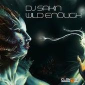 Wild Enough (Club Mix) by DJ Sakin