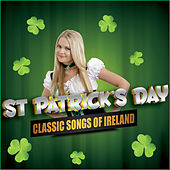St. Patrick's Day - Classic Songs of Ireland by Various Artists