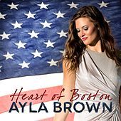 Heart of Boston by Ayla Brown