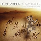 Maskarades, Vol. 5: Saves the Day (Stay What You Are) de Holophonics
