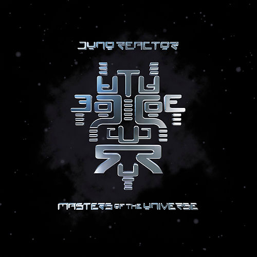 Masters Of The Universe by Juno Reactor