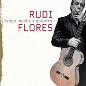 Tango, Noche y Guitarra by Rudi Flores