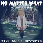 No Matter What (Badfinger Cover) by The Sligh Brothers